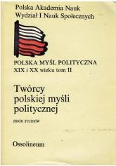 Twórcy polskiej myśli politycznej