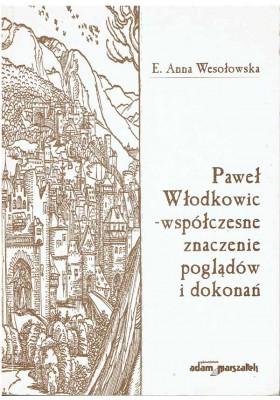 Paweł Włodkowic - współczesne znaczenie poglądów i dokonań