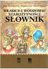 Władcy i wodzowie starożytności. Słownik