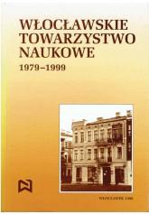 Włocławskie Towarzystwo Naukowe 1979-1999