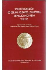 Wybór tekstów do dziejów polskiego uchodźstwa niepodległościowego 1939 - 1991