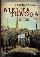 Wielka trwoga. Polska 1944 - 1947