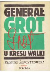 Generał Grot u kresu walki