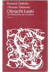 Olbracht Łaski. od Kieżmarku do Londynu