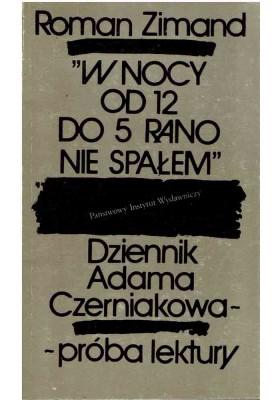 """""""W nocy od 12 do 5 rano nie spałem"""". Dziennik Adama Czerniakowa - próba lektury"""