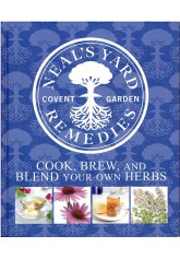 Neal's Yard Remedies. Cook, Brew & Blend Your Own Herbs