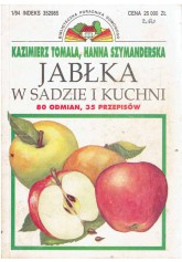 Jabłka w sadzie i kuchni