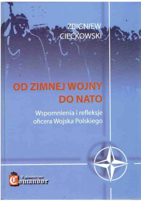 Od zimnej wojny do NATO. Wspomnienia i refleksje oficera WP