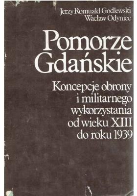 Pomorze Gdańskie. Koncepcje obrony i militarnego wykorzystania od wieku XIII do roku 1939