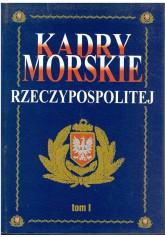 Kadry morskie Rzeczypospolitej. Tom I