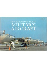 The World's Greatest Aircraft: Military Aircraft
