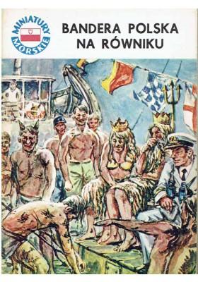 Miniatury Morskie: Bandera polska na równiku