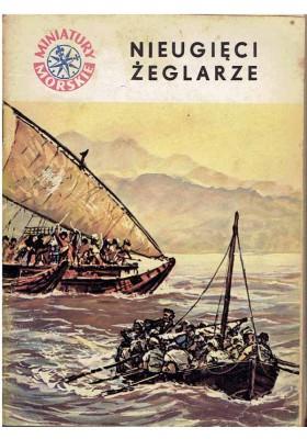 Miniatury Morskie: Nieugięci żeglarze
