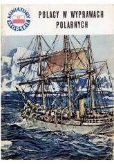 Miniatury Morskie: Polacy w wyprawach polarnych