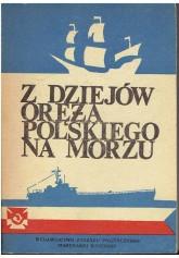 Z dziejów oręża polskiego na morzu