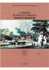 La fabrique de produits chimiques Thann et Mulhouse