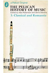 The Pelican Hstory of Music 3: Classical and Romantic