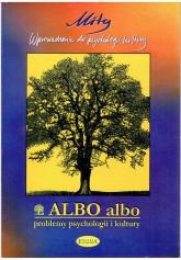 ALBO ALBO. Mity. Wprowadzenie do psychologii kultury. 1/2000 r.