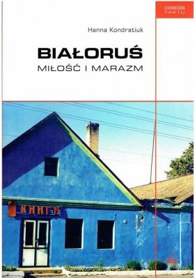 Białoruś. Miłość i marazm