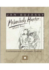 Melancholy Hunter. Selected Poems