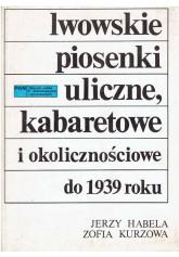 Lwowskie piosenki uliczne, kabaretowe i okolicznościowe do 1939 roku