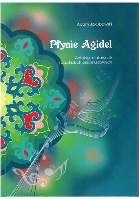 Płynie Agidel. Antologia tatarskich i baszkirskich pieśni ludowych