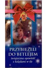 Przybieżeli do Betlejem. Świąteczna opowieść z kolędami w tle