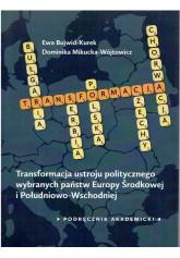 Transformacja ustroju politycznego wybranych państw Europy Środkowej i Południowo-Wschodniej