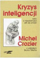 Kryzys inteligencji. Szkic o niezdolności elit do zmian