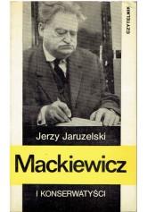 Mackiewicz i konserwatyści. Szkice do biografii