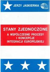 Stany Zjednoczone a współczesne procesy i koncepcje integracji europejskiej