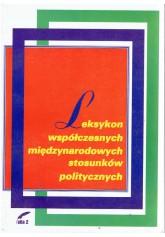 Leksykon współczesnych międzynarodowych stosunków politycznych