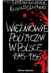 Więźniowie polityczni w Polsce 1945 - 1956