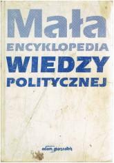 Mała encyklopedia wiedzy politycznej