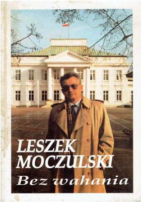 Leszek Moczulski.Bez wahania