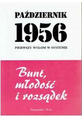 Październik 1956. Pierwszy wyłom w systemie: bunt, młodość i rozsądek