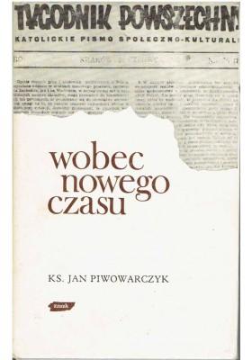 Wobec nowego czasu (z publicystyki 1945 - 1950)