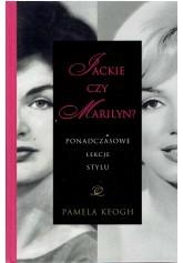 Jackie czy Marilyn? Ponadczasowe lekcje stylu