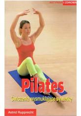 Pilates. Ćwiczenia wysmuklające sylwetkę