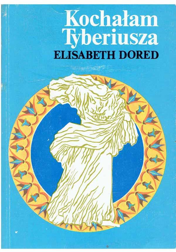 Znalezione obrazy dla zapytania Dored Elisabeth : Kochałam Tyberiusza