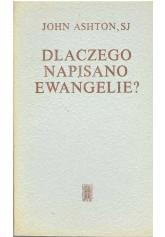 Dlaczego napisano Ewangelie?