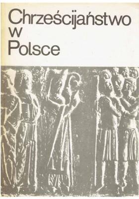 Chrześcijaństwo w Polsce. Zarys przemian 966 - 1945