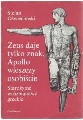 Zeus daje tylko znak, Apollo wieszczy osobiście