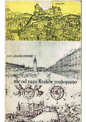 Nie od razu Kraków rozkopano