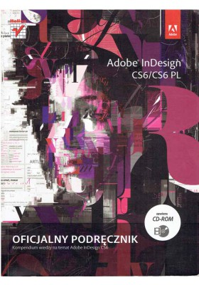 Adobe InDesign CS6/CS6 PL Oficjalny podręcznik