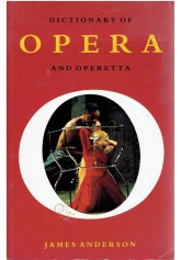 Dictionary of Opera and Operetta