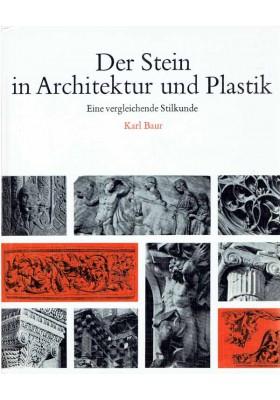 Der Stein in Architektur und Plastik. Kamień w architekturze i rzeźbie.