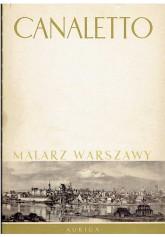 Canaletto. Malarz Warszawy