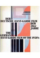 Niemiecka awangarda filmowa lat 20-tych. Der deutsche Avant-Garde Film der 20er Jahre.