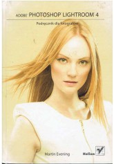 Adobe Photoshop Lightroom 4 Podręcznik dla fotografów